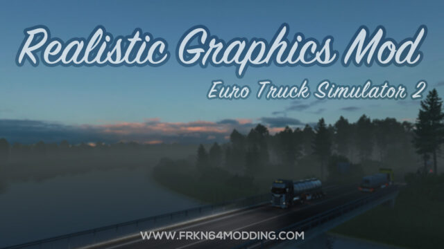 Read more about the article Realistic Graphics Mod v5.2 for ETS 2