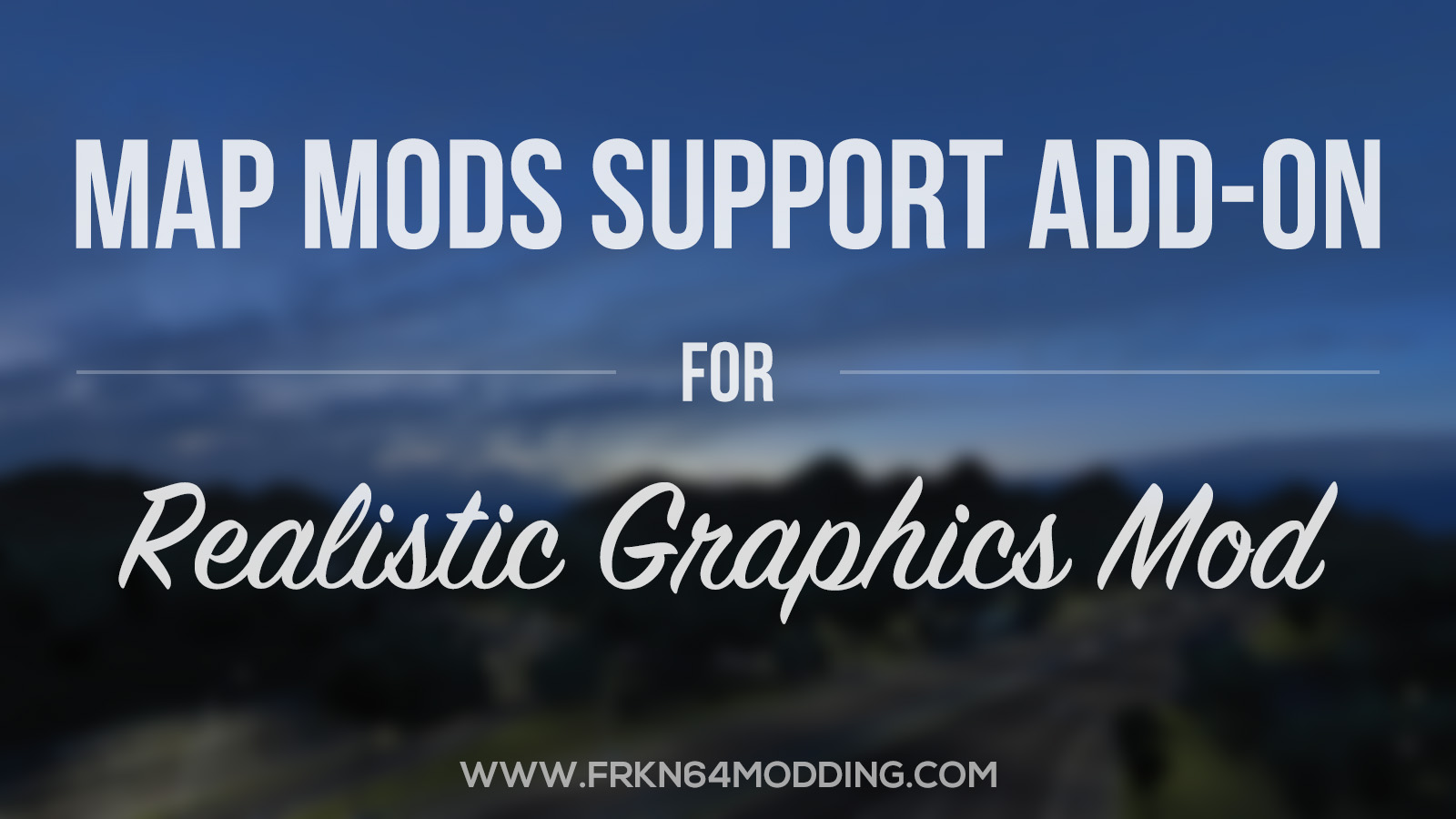 Map Mods Support Add-on v1.1 for Realistic Graphics Mod