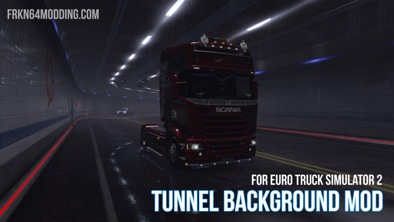 Tunnel Background Mod v1.3 for ETS 2