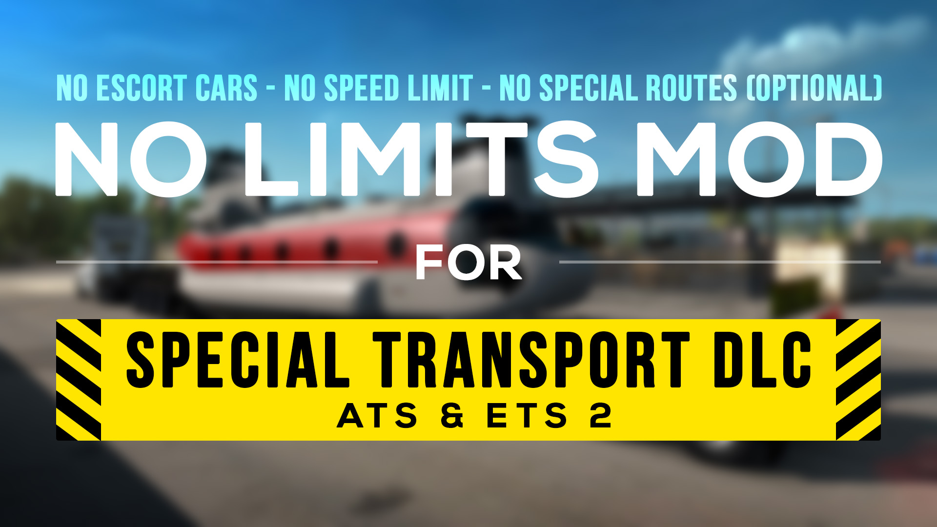 No Limits Mod v1.3 for Special Transport DLC